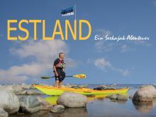 Estland - ein Seekajak-Abenteuer Ein Multimedia-Vortrag von Jörg Knorr